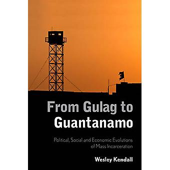 From Gulag to Guantanamo - Political - Social and Economic Evolutions