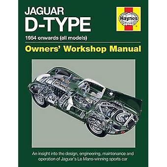 Jaguar D-Type Owners' Workshop Manual - 1954 Onwards by Chas Parker -
