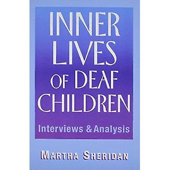 Inner Lives of Deaf Children - Interviews and Analysis (New edition) b