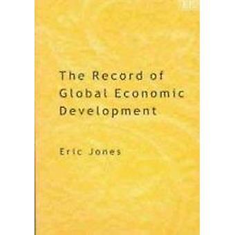 Die Aufzeichnung der weltwirtschaftlichen Entwicklung (Neuauflage) von E. L. Jone