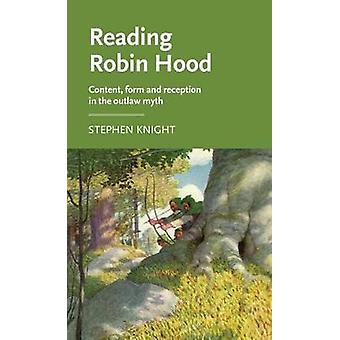 Reading Robin Hood - Content - Form and Reception in the Outlaw Myth b