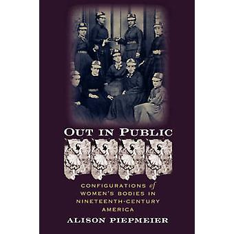 Out in Public - Configurations of Women's Bodies in Nineteenth-century