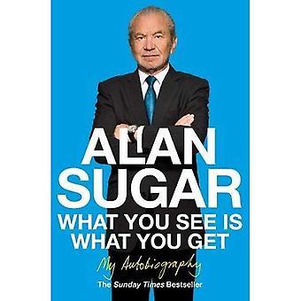 Ce que vous voyez Is What You Get: Mon autobiographie