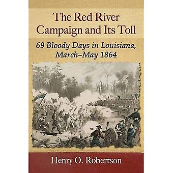 The Red River Campaign and its Toll: 69 Bloody Days in Louisiana, March-May 1864