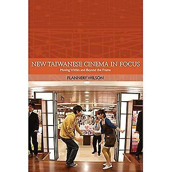 Nye taiwanske biograf i fokus: bevæger sig inden for og uden ramme (traditioner i World Cinema)
