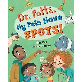Dr. Potts, My Pets Have Spots! 2017