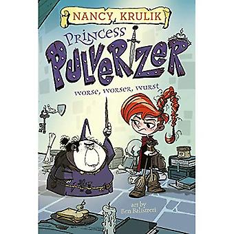 Worse, Worser, Wurst #2 (Princess Pulverizer)
