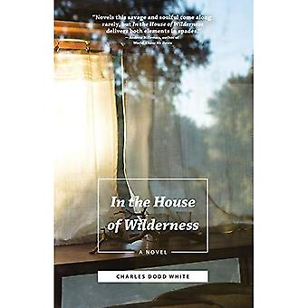 In the House of Wilderness: A Novel