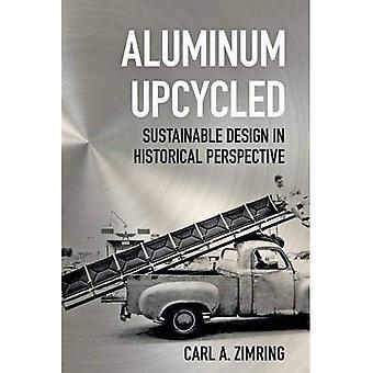 Reciclado de aluminio: Diseño sostenible desde una perspectiva histórica (Johns Hopkins estudios en la historia de la tecnología)