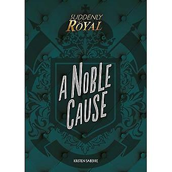 A Noble Cause (Suddenly Royal)