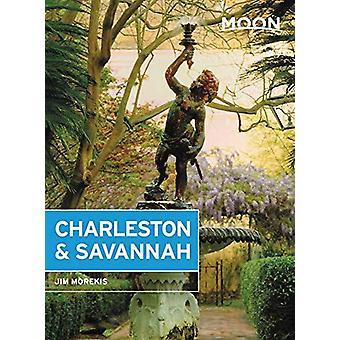 Moon Charleston & Savannah (Eighth Edition) by Moon Charleston &a