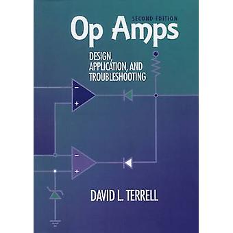 Op Amps Design Application and Troubleshooting by Terrell & David
