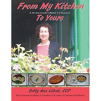 From My Kitchen to Yours by Litvak & Betty Ann