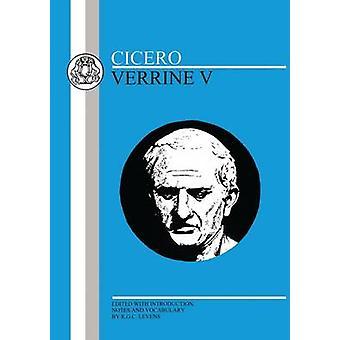 Cicero Verrine V von Cicero & Marcus Tullius