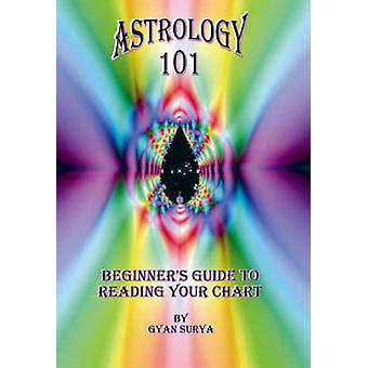 Astrology 101 Beginners Guide to Reading Your Chart by Surya & Gyan