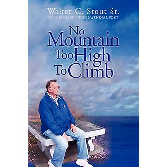 Inget berg för hög att klättra av Stout & Walter C. Sr.