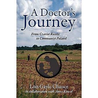 En leger reise fra Czarist Russland til kommunistiske Polen av sjanse & Lois Gayle