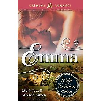 Emma The Wild and Wanton Edition by Persell & Micah