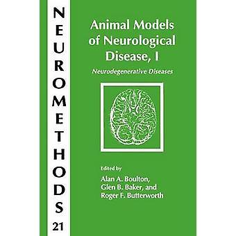 Animal Models of Neurological Disease I Neurodegenerative Diseases by Boulton & Alan A.