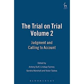 The Trial on Trial Volume 2 Judgment and Calling to Account by Duff & Antony
