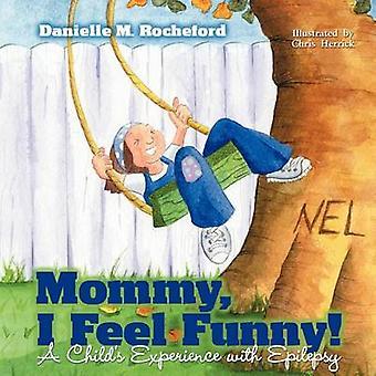 ママは Rocheford & ダニエル M によっててんかんとの子供の経験を面白いと感じています。