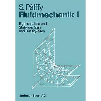 Fluidmechanik jag Väljegenskaper Und Statik Der Gase Und Flussigkeiten av Pallfy