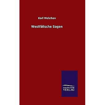 Westflische Sagen by Wehrhan & Karl