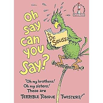 Oh - Say Can You Say? (I Can Read It All by Myself Beginner Book) Book
