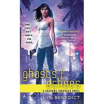 Ghosts & Echoes  - A Shadows Inquiries Novel by Lyn Benedict - 9780441