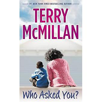 Who Asked You? by Terry McMillan - 9780451417022 Book