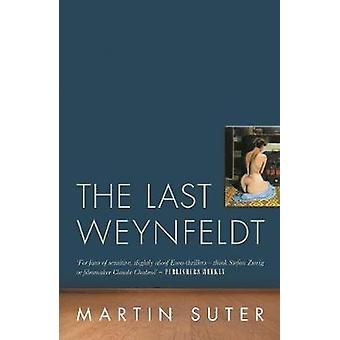 The Last Weynfeldt by Martin Suter - 9780857301000 Book