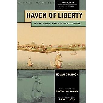 Haven of Liberty - New York Jews in the New World - 1654-1865 by Howar