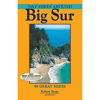 Day Hikes Around Big Sur - 99 Great Hikes (2nd) by Robert Stone - 9781