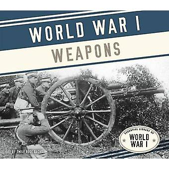 World War I Weapons by Emily Rose Oachs - Emily Rose Oachs - 97816240