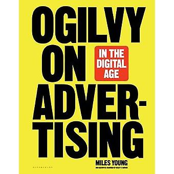 Ogilvy on Advertising in the Digital Age by Miles Young - 97816355714