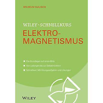 Wiley-Schnellkurs Elektromagnetismus by Wilhelm Kulisch - 97835275304