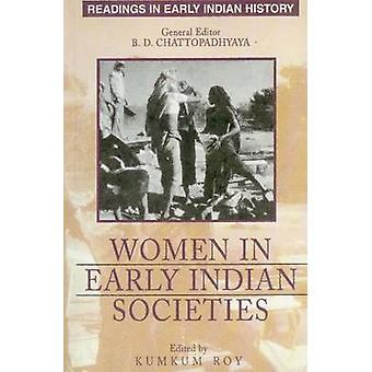 Women in Early Indian Societies by B. D. Chattopadhyaya - Kumkum Roy