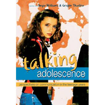 Talking Adolescence by Angie Williams & Crispin Thurlow