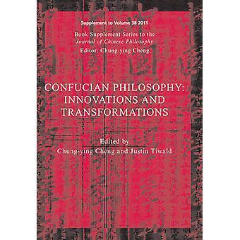 Konfucianske filosofi - innovasjoner og transformasjoner av Chung-Ying C