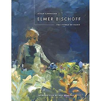 Elmer Bischoff: etik af maling
