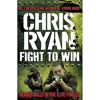 Fight to Win: Deadly Skills of the Elite Forces