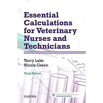 Essential Calculations for Veterinary Nurses and Technicians 3e (Paperback) by Lake Terry Green Nicola