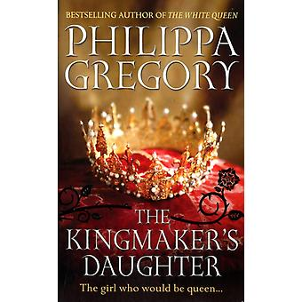 The Kingmaker's Daughter (Paperback) by Gregory Philippa