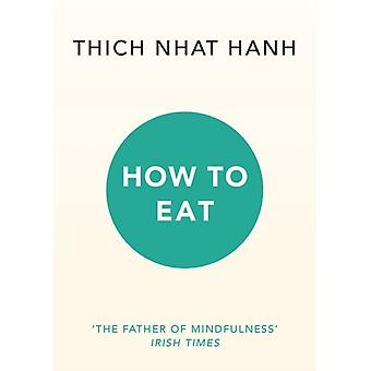 How to Eat (Paperback) by Hanh Thich Nhat
