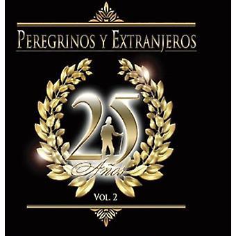 Peregrinos Y Extranjeros - Peregrinos Y Extranjeros: Vol. 2-25 Aos [DVD] USA importere