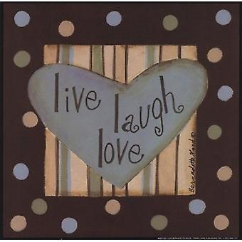 Live Laugh Love Poster Print by Bernadette Mood (8 x 8)
