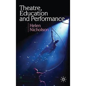Theatre Education and Performance by Helen Nicholson