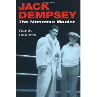 Jack Dempsey - The Manassa Mauler by Randy Roberts - 9780252071485 Book