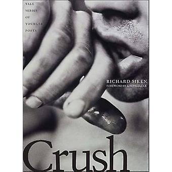 Schiacciare da Richard Siken - Louise Gluck - 9780300107890 libro