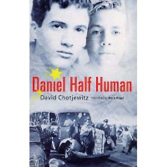 Daniel Half Human by David Chotjewitz - 9780689872952 Book